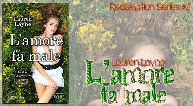 "RECENSIONE: L'AMORE FA MALE ""Redemption Series #2"" di LAUREN LAYNE http://ift.tt/2sUwAsU"