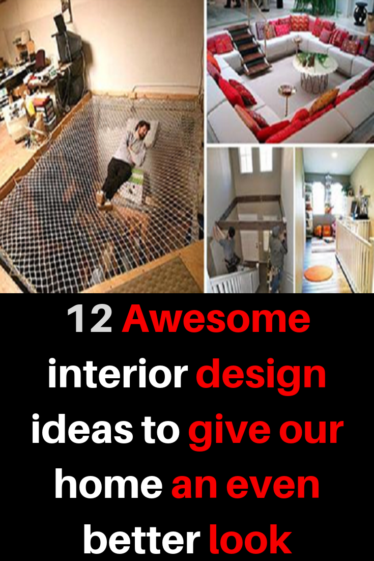 12 Awesome Interior Design Ideas To Give Our Home An Even Better