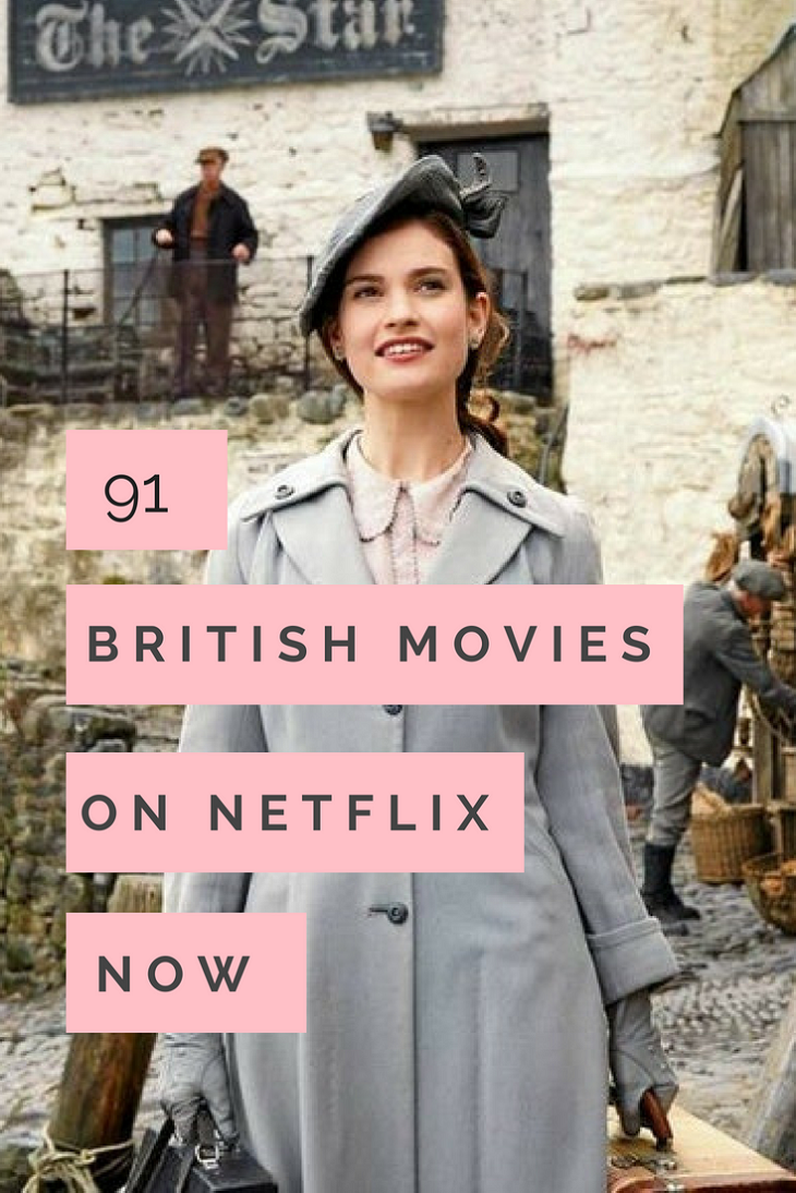 91 British Movies On Netflix Now British Movies Netflix Movies To Watch Good Movies On Netflix