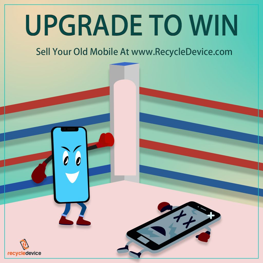 Upgrade To Win Sell Your Old Mobiles At Www Recycledevice Com And Get Best Value Recycledevice Oldmobiles Instantpayment Hasslefree Sellingsimplified