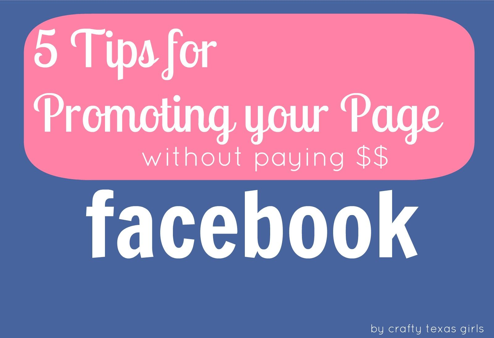 5 Tips for Promoting Your FB page without paying $$