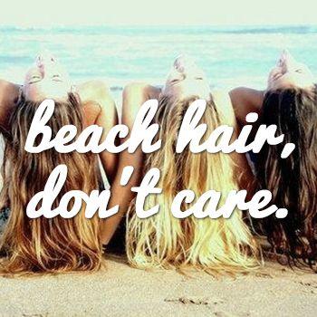 Beach hair, don\'t care. #quote #beauty #beach | Beach hair ...