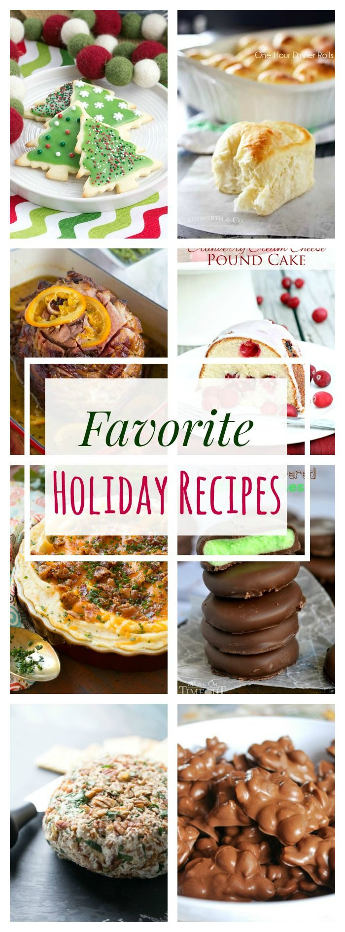 Favorite Holiday Recipes - cookies, candy, hams, roasts, sides, appetizers, and everything for Christmas and beyond