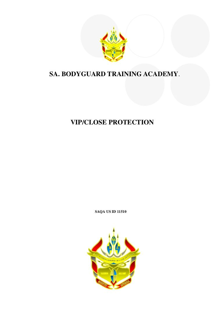 SA. BODYGUARD TRAINING ACADEMY. VIP/CLOSE PROTECTION TRAINING MANUAL ...
