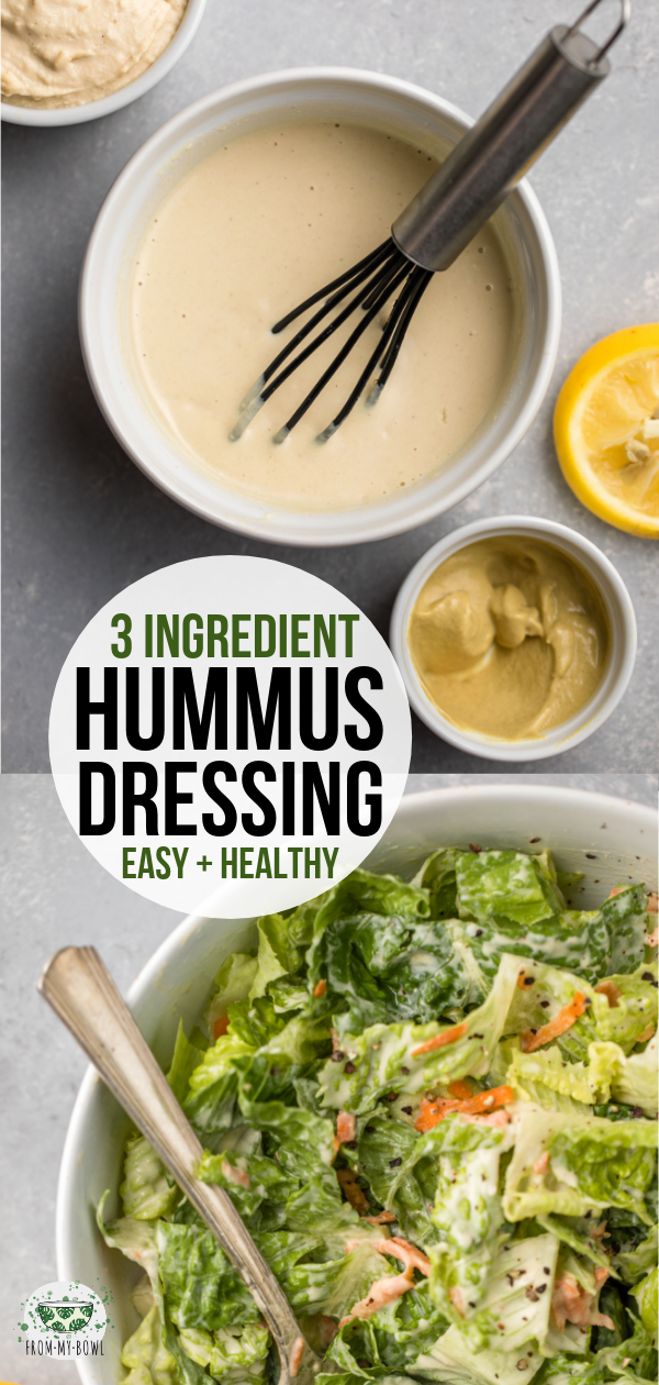3-Ingredient Hummus Salad Dressing This 3-Ingredient Hummus Salad Dressing is perfect for a quick, easy, and tasty fix! Use it to top your favorite salad or veggie bowl.  