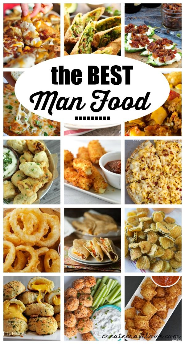 The Best Man Food With Images Man Food Party Food Ideas For
