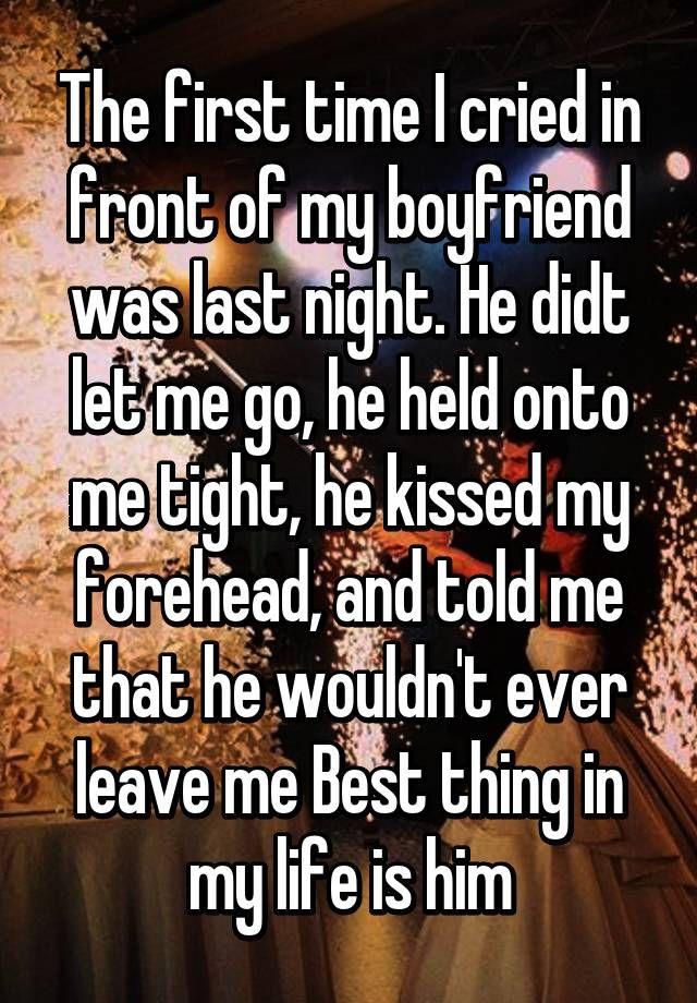Boyfriend me cry makes my My Husband