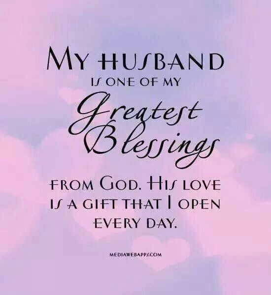 He S My Blessing Love My Husband Quotes Husband Quotes My Husband Quotes