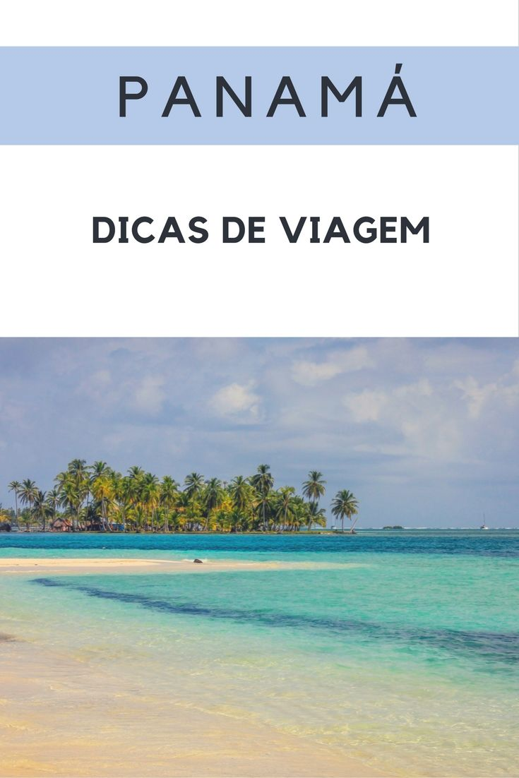 6eb7977039a1b Dicas e roteiros de viagem pelo Panamá