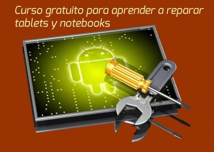 Curso gratuito para aprender a reparar tablets y notebooks #cursosonline
