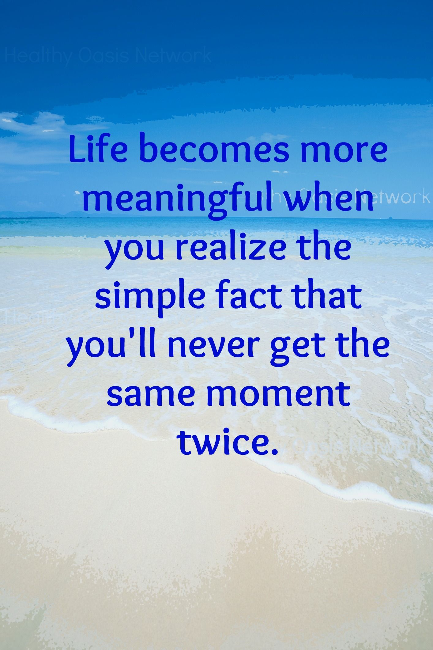 Life Becomes More Meaningful When You Realize The Simple Fact That