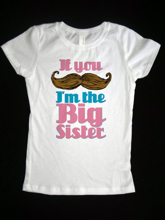 Big Sister Girls Mustache Shirt If You Mustache I M The