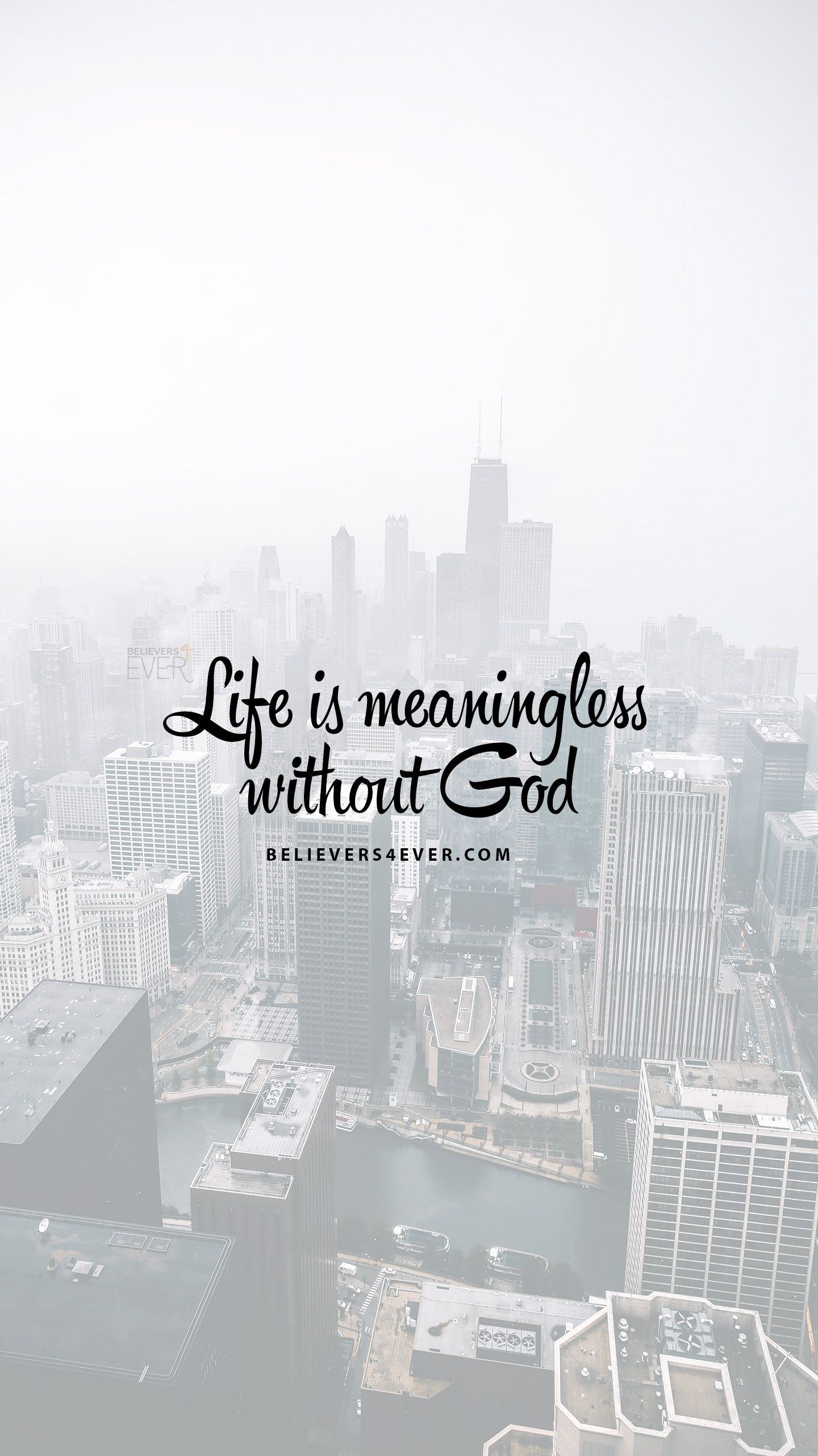 Life Is Meaningless Without God Believers4ever Com Iphone Wallpaper Quotes Bible Bible Quotes Wallpaper Quotes