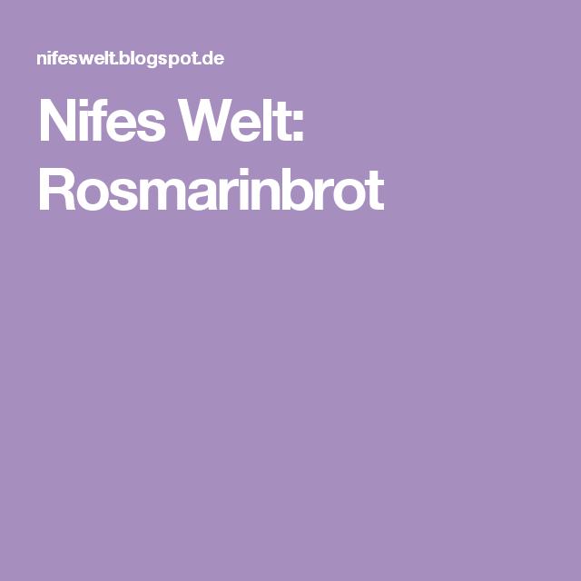 Nifes Welt: Rosmarinbrot