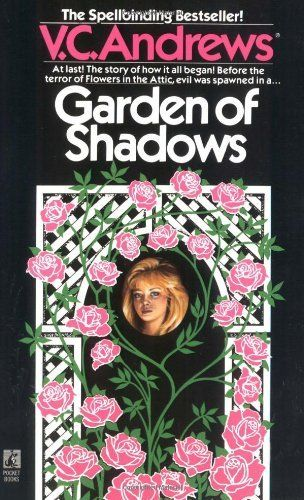 Garden Of Shadows Dollanganger Series By V C Andrews Flowers In The Attic Books Books For Teens