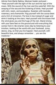 Advice from Maria Sabina, Mexican healer and poet -
