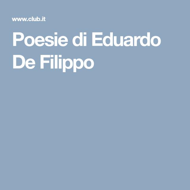 Poesie Di Eduardo De Filippo Poesia Scrittori Poeti