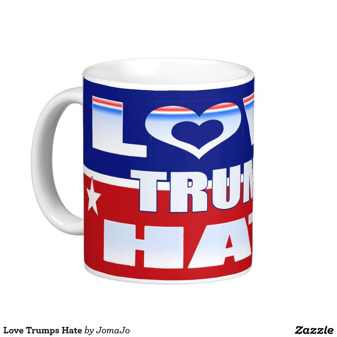 Love Trumps Hate Coffee Mug #lovetrumpshate #hillary2016 #jomazart