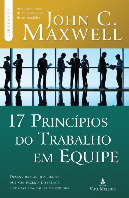 17 princpios do trabalho em equipe col liderana teamwork 17 princpios do trabalho em equipe col liderana fandeluxe Image collections