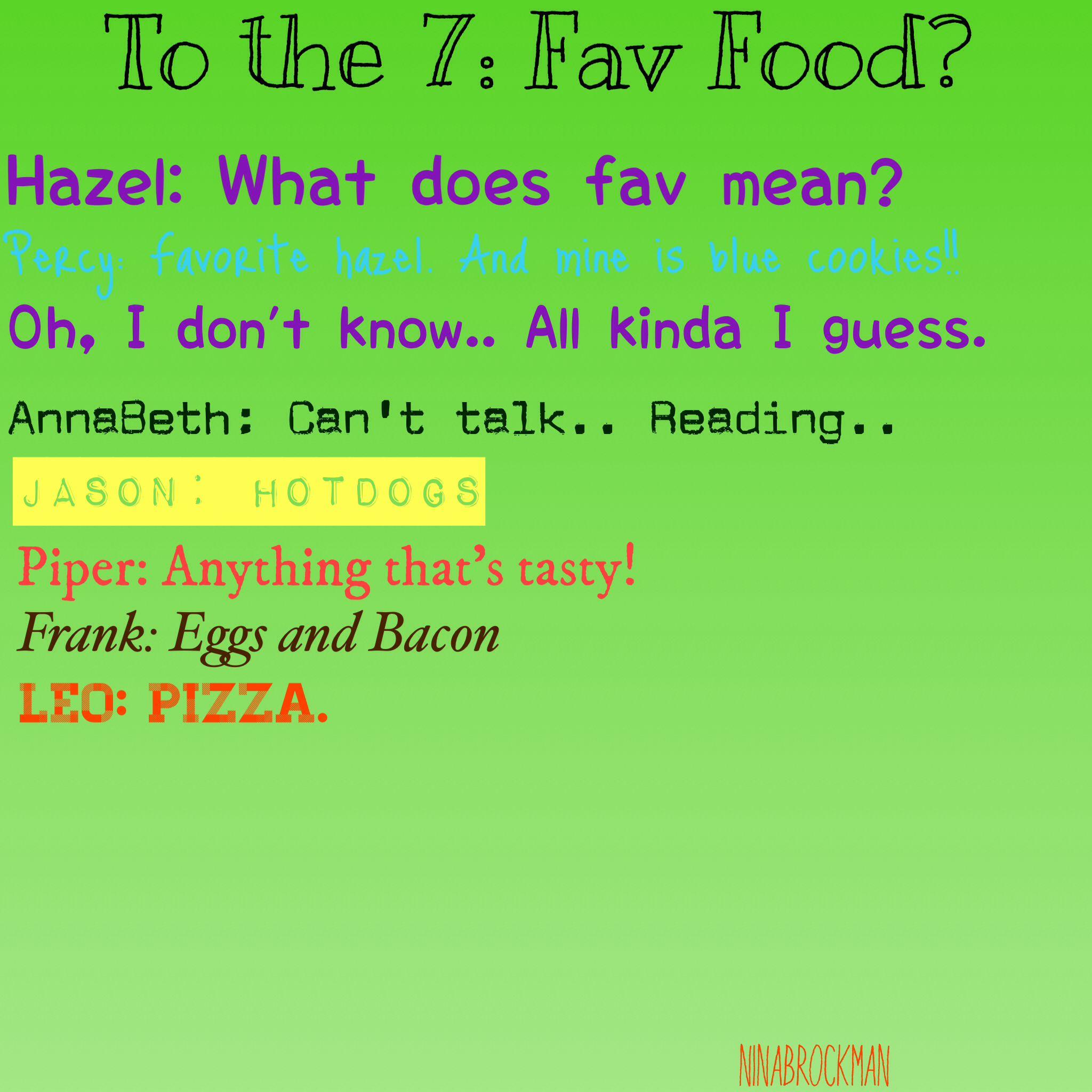 Fav food i agree with Leo!!!!!!!!! | Percy Jackson | Percy