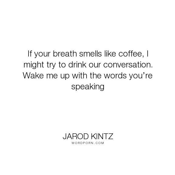 Breath smells like coffee