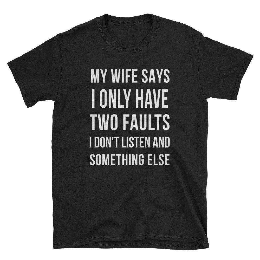 My Wife Says Shirt funny tshirt humor shirt gift for   Etsy