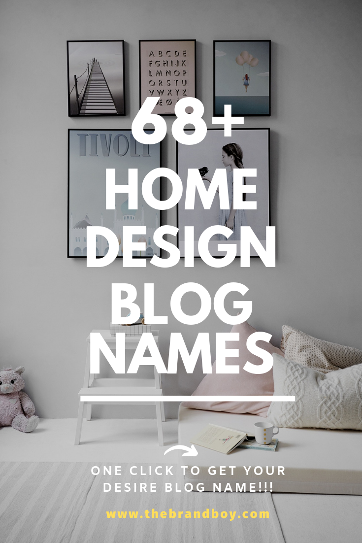 101 Top Home Design Blogs And Pages Names Thebrandboy Home Design Blogs Design Company Names Creative Home