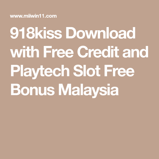 918kiss Download with Free Credit and Playtech Slot Free Bonus Malaysia