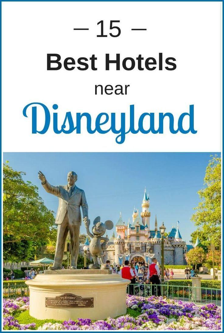 15 Best Hotels Near Disneyland, CA from Budget to Luxury