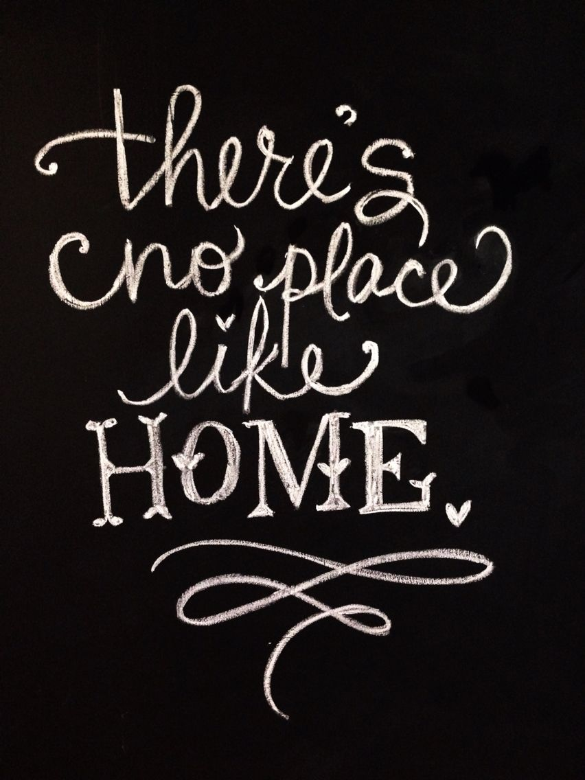 Theres No Place Like Home Chalkboard Chalkboards Chalkboard