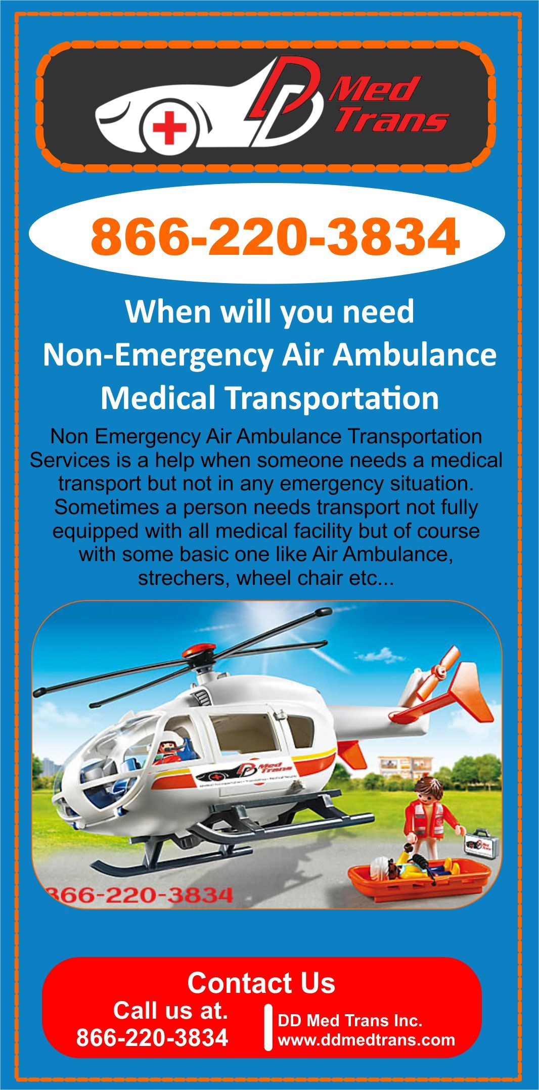 Let S Know About The Non Emergency Air Ambulance Transportation Service Offered By Ddmedtrans Medical Transportation Emergency Medical Transportation Services