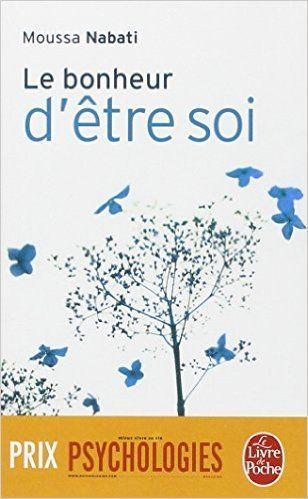 Amazon.fr - Le bonheur d'être soi - Moussa Nabati - Livres