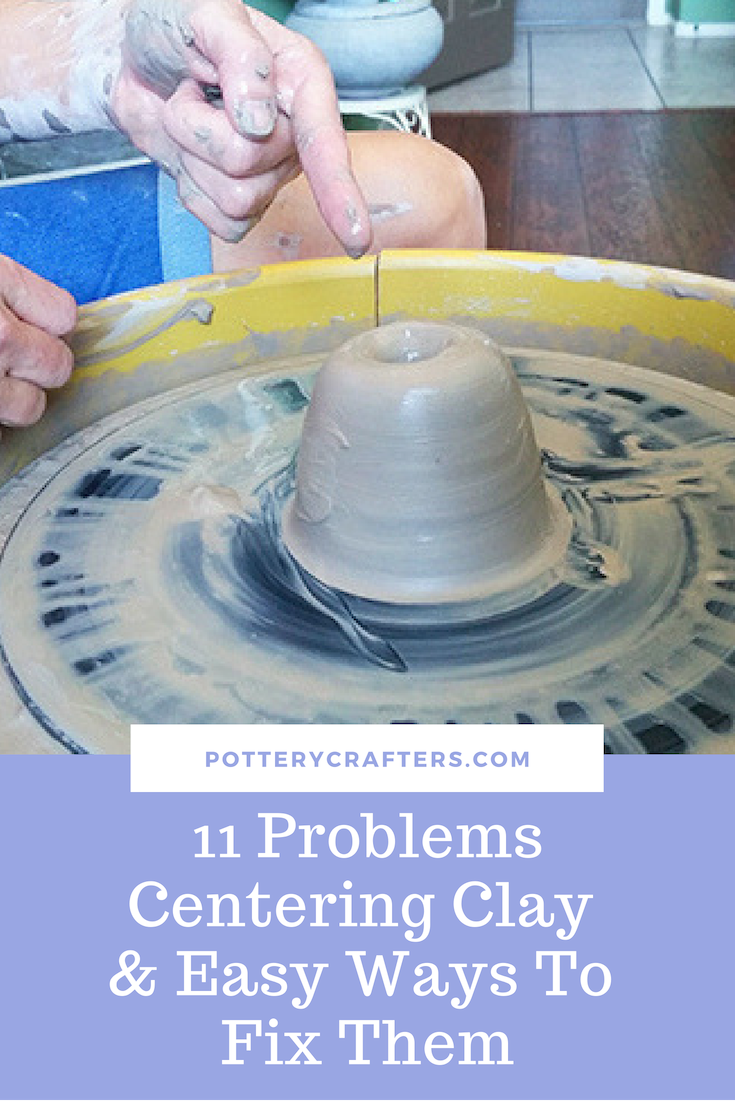 11 Problems Centering Clay and Easy Ways to Fix Them #potteryclasses