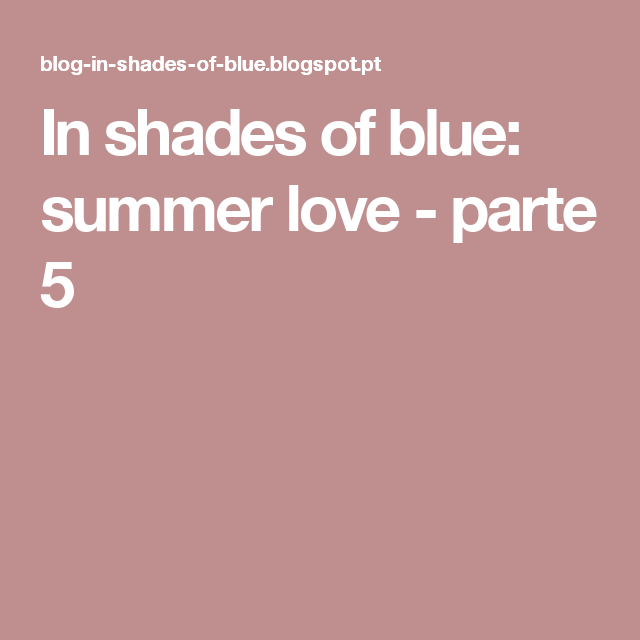 In shades of blue: summer love - parte 5