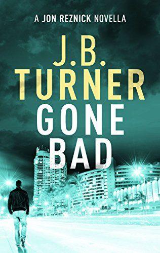 Gone Bad by J. B. Turner https://www.amazon.com/dp/B016CDK39G/ref=cm_sw_r_pi_dp_TR1zxbZA9R34V