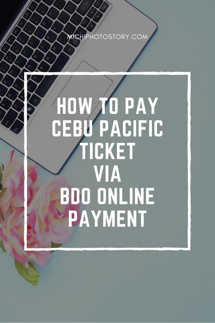 Michi Photostory: How to Pay Cebu Pacific Ticket via BDO Online