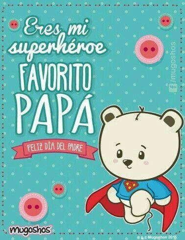Te Quiero Mucho Papá Padre Mugoshos Frases Dia Del Padre Y