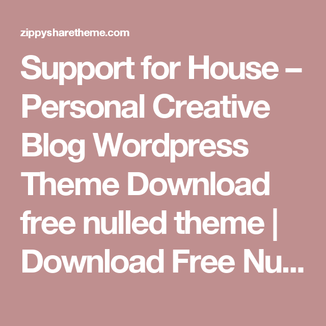 Support for House – Personal Creative Blog Wordpress Theme Download ...
