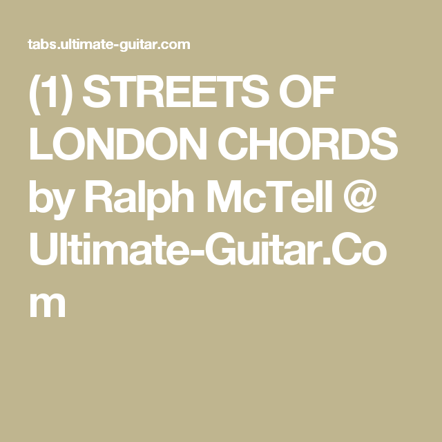 1 Streets Of London Chords By Ralph Mctell Ultimate Guitar