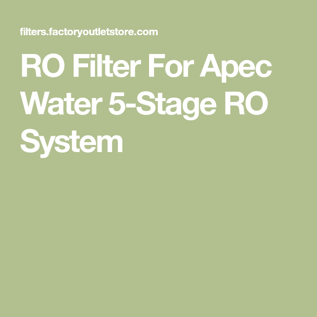Ro Filter For Apec Water 5 Stage Ro System In 2020 Reverse Osmosis System Reverse Osmosis Turbidity