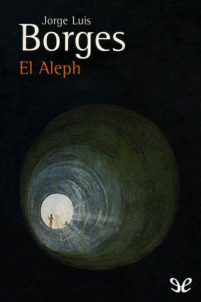 El Aleph, Jorge Luis Borges (1949) | Borges libros, Jorge