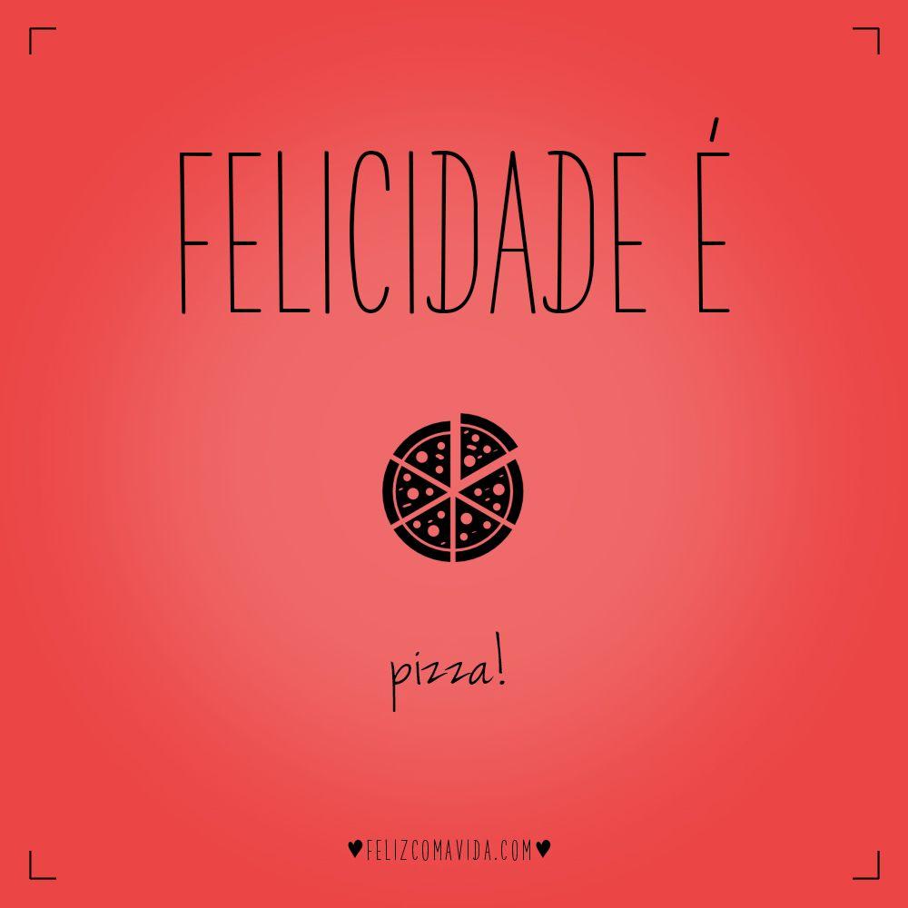 Pizza Felicidade Comida Feliz Fim De Semana Sábado