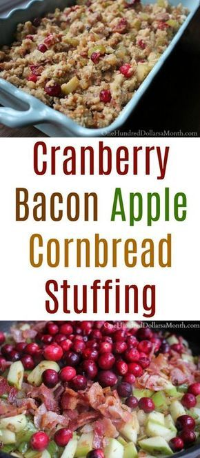Cranberry Bacon Apple Cornbread Stuffing - One Hundred Dollars a Month