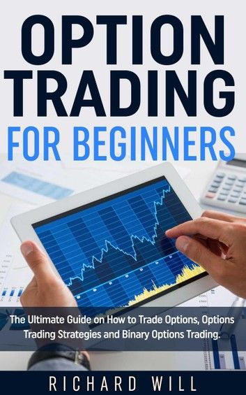 Option Trading For Beginners The Ultimate Guide On How To Trade