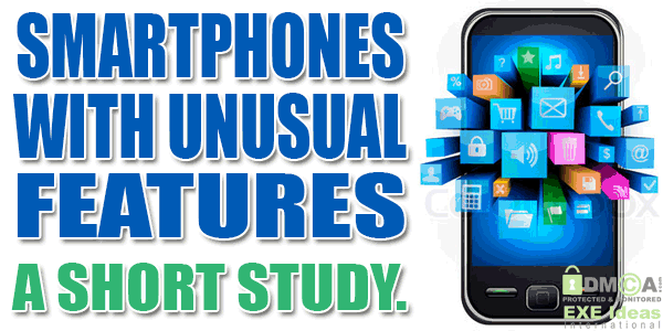 Smartphones With UnUsual Features - A Short Study.  It Is The #SmartPhone Era, Its Quite Difficult To Choose That What Is Better For You. Here We Study The Features Difference Between Some Hot #Top #Mobiles That Can Help You A Lot. Have A Look Here...  Study At: www.exeideas.com/2013/09/smartphones-with-unusual-features.html