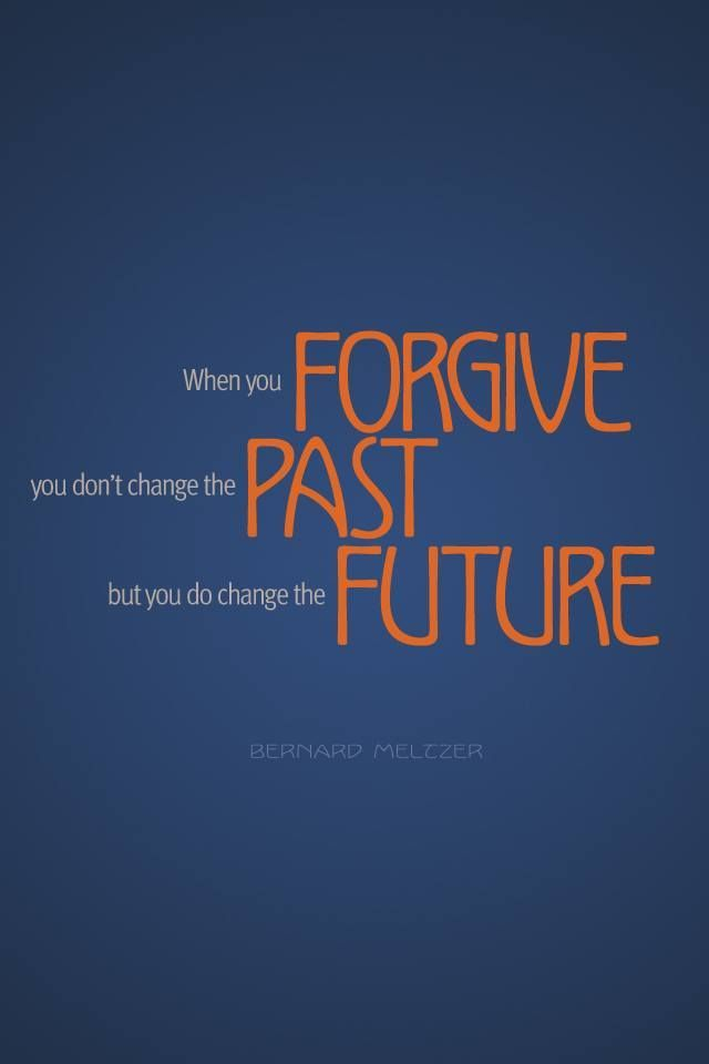Change Quote Life Quote When You Forgive You Don't Change The Past But You .