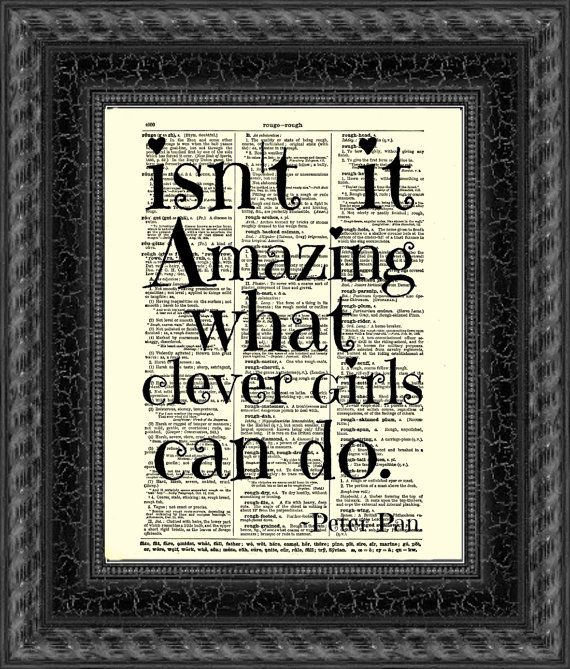 Isn't It Amazing What Clever Girls Cand Do Peter Pan Quote, Inspirational Art Print, Wall Decor, Motivational Art Print, Graduation