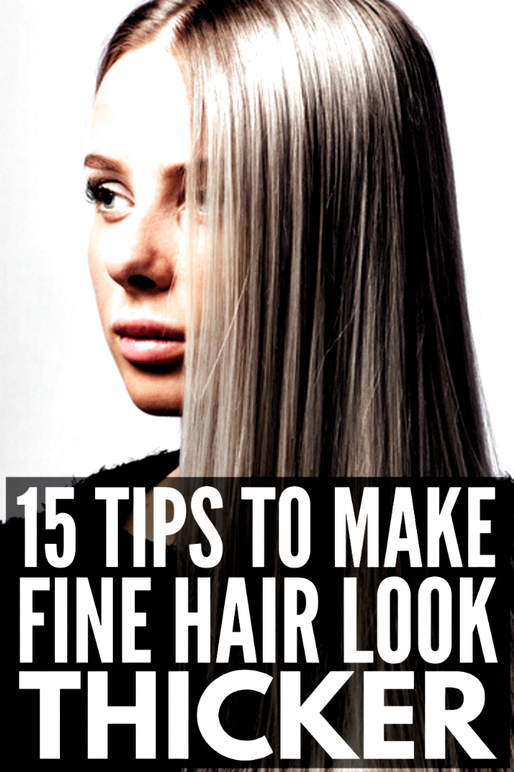 15 Fine Thin Hair Tips And Hacks Want To Know How To Make Your Hair Look Thicker And Fuller Knowing The Right Haircut Thin Fine Hair Thin Hair Tips Hair Hacks