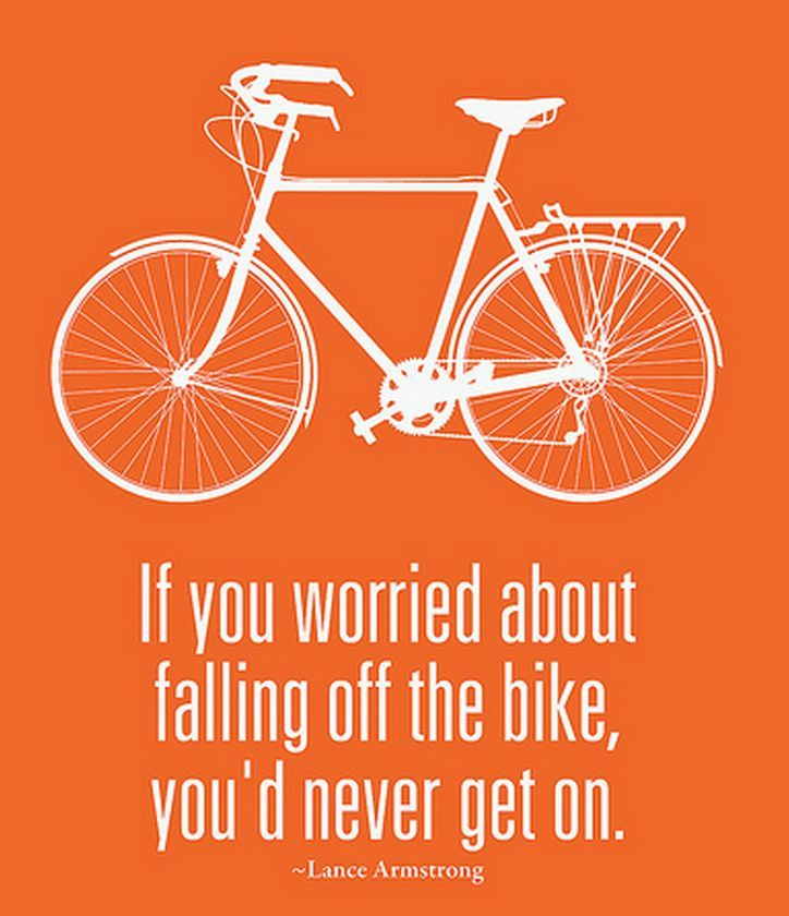 If You Worried About Falling Off The Bike You D Never Get On