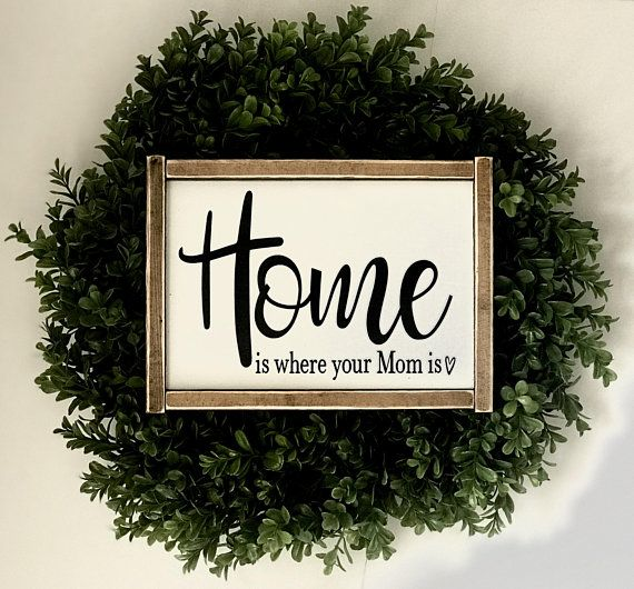 Home Is Where Your Mom Is   Mother\'s Day Gift   Home Sign   Sign For ...